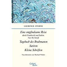 Empfindsame Reise, Tagebuch des Brahmanen, Satiren, kleine Schriften