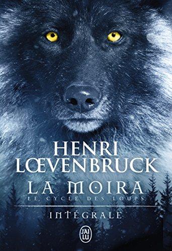 Le cycle des loups (1) : La moira