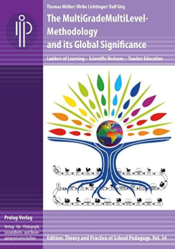 The MultiGradeMultiLevel-Methodology and its Global Significance: Ladders of Learning – Scientific Horizons – Teacher Education (Theorie und Praxis der Schulpädagogik)