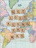 Lienzo 90 x 120 cm: Get Lost Along The Way Scrabble Letters Art de Nory Glory Prints - Cuadro Terminado, Cuadro sobre Bastidor, lámina terminada sobre Lienzo auténtico, impresión en Lienzo