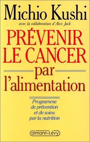 Prévenir le cancer par l'alimentation : Programme de prévention et de soins par la nutrition