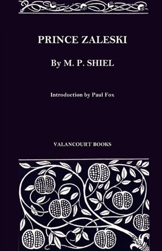 Prince Zaleski (Valancourt Classics) by M. P. Shiel (2009-11-11)