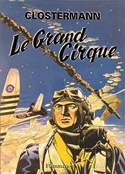 Le Grand Cirque. Souvenirs d'un pilote de chasse français