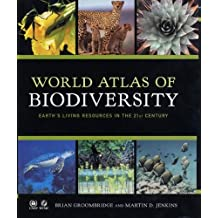 World Atlas of Biodiversity: Earth's Living Resources in the 21st Century