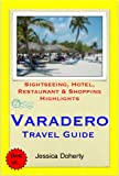 Varadero, Cuba Travel Guide - Sightseeing, Hotel, Restaurant & Shopping Highlights (Illustrated) (English Edition)