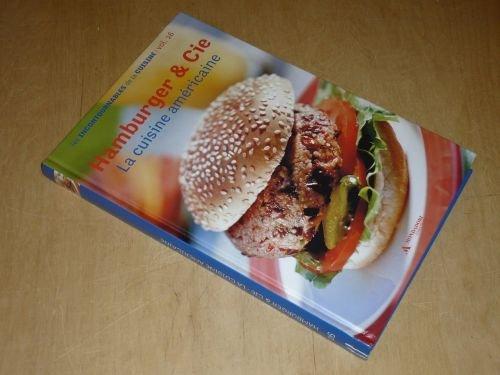 COLLECTION LES INCONTOURNABLES DE LA CUISINE VOL.26 / HAMBURGER & Cie, La Cuisine Américaine