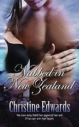 Nabbed in New Zealand by Christine Edwards (2013-12-09)