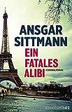 Ein fatales Alibi: Kriminalroman