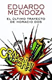 El último trayecto de Horacio Dos (Biblioteca Eduardo Mendoza)