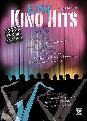 Easy Kino Hits für Tenorsaxophon (mit CD): 12 leicht spielbare Filmmusik-Play-alongs in Spitzen-CD-Qualität für Tenor Saxophon