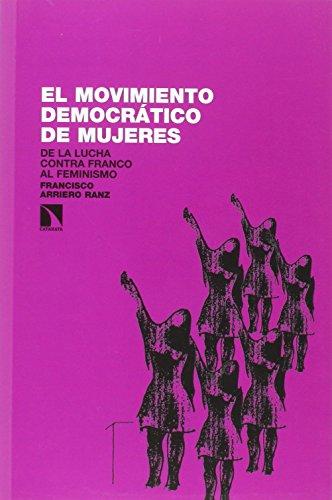 El movimiento Democrático de Mujeres: De la lucha contra Franco al feminismo (1965-1985)