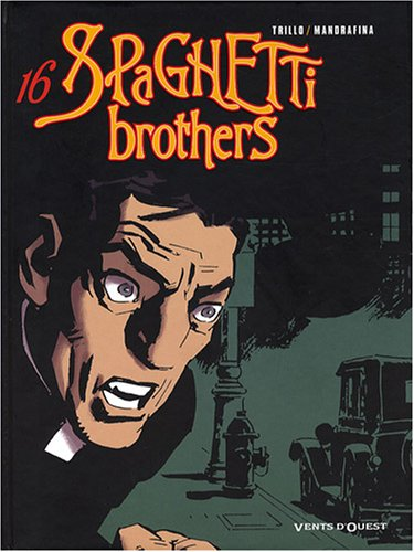 Spaghetti Brothers, Tome 16 :