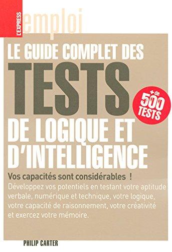 Le guide complet des tests de logique et d'intelligence - Plus de 500 tests
