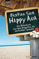 Happy Aua 2: Ein Bilderbuch aus dem Irrgarten der deutschen Sprache