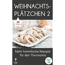 Weihnachtsplätzchen 2 - Mehr himmlische Rezepte für den Thermomix: Geeignet für TM31 und TM5 (mixipixi eBook)