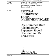 Federal Retirement Thrift Investment Board  : due diligence over administrative expenses should continue and be broadened