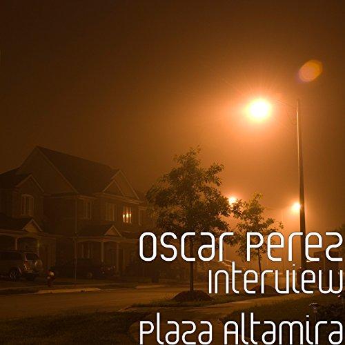 Interview Plaza Altamira