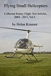 Flying Small Helicopters (Collected Rotary Flight Test Articles, 2004 - 2011)