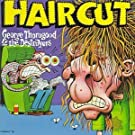Get a Haircut by George Thorogood & Destroyers