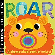 Roar: A Big-mouthed Book of Noises (My Little World)
