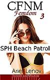 CFNM Femdom 3: SPH Beach Patrol (English Edition)