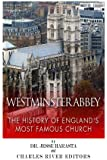Westminster Abbey: The History of England's Most Famous Church