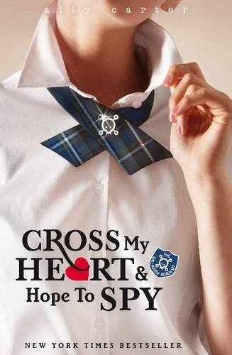 By Ally Carter - Gallagher Girls: 2: Cross My Heart And Hope To Spy (paperback / softback)