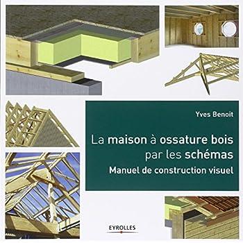 T l charger la maison ossature bois par les sch mas for Construction en bois livre