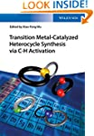 Transition Metal-Catalyzed Heterocycl...
