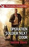 Operation Soldier Next Door (Mills & Boon Romantic Suspense) (Cutter's Code, Book 7)