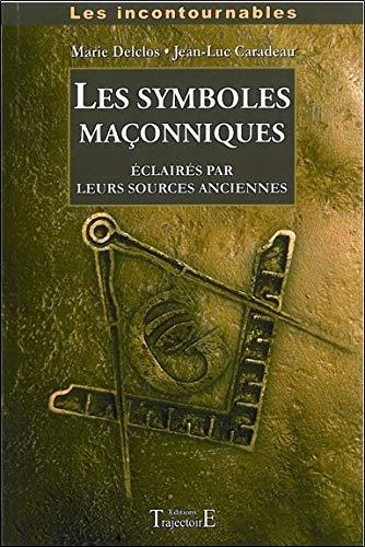 Symboles maçonniques éclairés par leurs sources anciennes par Declos & Caradeau