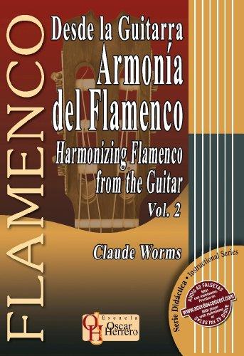 DESDE LA GUITARRA… ARMONÍA DEL FLAMENCO 2 (Libro de Partituras) / Harmonizing Flamenco From The Guitar 2 (Score Book) (FLAMENCO: Serie Didáctica / Instructional Series) por Claude Worms