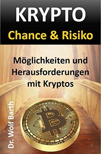 KRYPTO Chance & Risiko: Möglichkeiten und Herausforderungen mit Kryptos (KRYPTOs verstehen und nutzen 1) von [Barth, Dr. Wolf]
