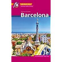 Barcelona Reiseführer Michael Müller Verlag: Individuell reisen mit vielen praktischen Tipps (MM-City)