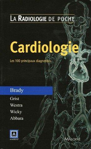 Cardiologie : Les 100 principaux diagnostics de Thomas-J Brady (11 août 2005) Broché