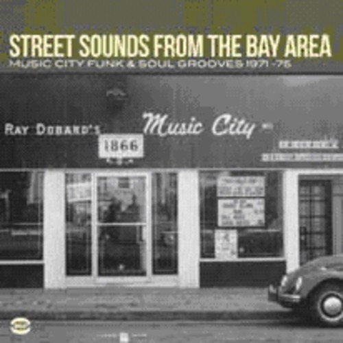 Street Sounds from the Bay Area-Music City Funk&So