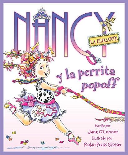 Nancy la Elegante y la Perrita Popoff (Fancy Nancy) por Jane O'Connor