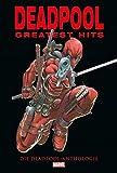 Deadpool Anthologie: Deadpools Greatest Hits