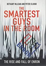 The Smartest Guys in the Room: The Amazing Rise and Scandalous Fall of Enron by Bethany McLean (2003-10-02)