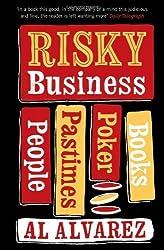 Risky Business: People, Pastimes, Poker and Books by Al Alvarez (2009-04-01)