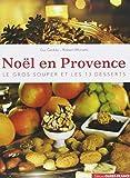 Noël en Provence - Le gros souper et les 13 desserts
