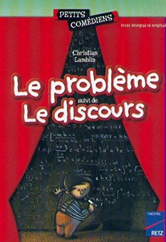 Le probleme/Le discours (Petits comédiens) por Christian Lamblin