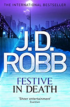 Festive in Death: 39 by [Robb, J. D.]
