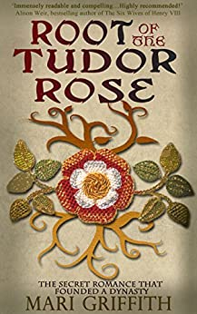 Root of the Tudor Rose by [Griffith, Mari]
