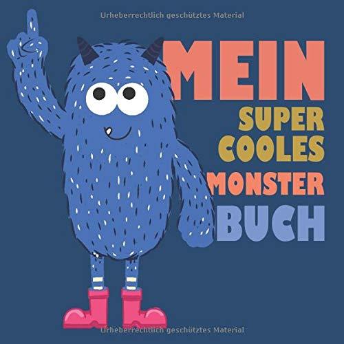Mein super cooles Monster Buch: Ein Monster Ausmalbuch für Kinder ab 3 Jahren mit kindgerechten und süßen Monstern für zu Hause oder den Kindergarten! ... für PädagogInnen! (Monsterparty, Band 1)