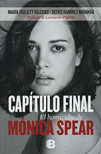 Capitulo Final: El Homicidio de Monica Spear por Maria Isoliett