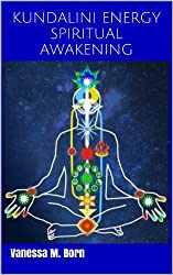 KUNDALINI ENERGY SPIRITUAL AWAKENING (English Edition)
