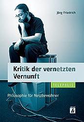 Kritik der vernetzten Vernunft: Philosophie für Netzbewohner (Telepolis)