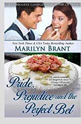Pride, Prejudice and the Perfect Bet by Marilyn Brant (2014-07-09)