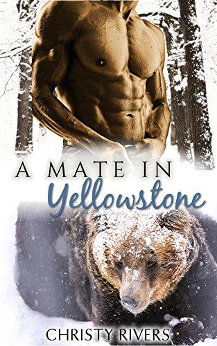 A Mate in Yellowstone: BBW Paranormal Romance (Yellowstone Mates Book 1) (English Edition) (Yellowstone Park Romantik)